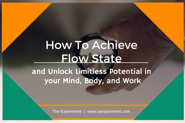 How to Achieve Flow State: Sharpen your Mind, Body, and Work - The Experiment