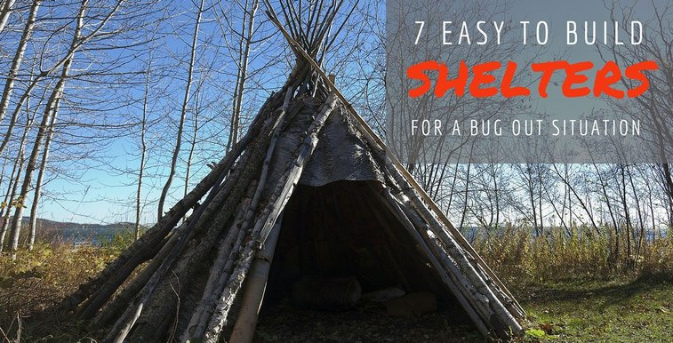 Gimme Shelter! 7 Bug Out Shelters You Must Know How to Build