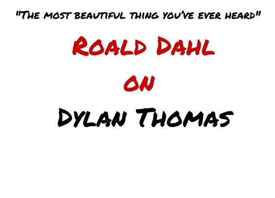 Roald Dahl on Dylan Thomas – Dylan Thomas News