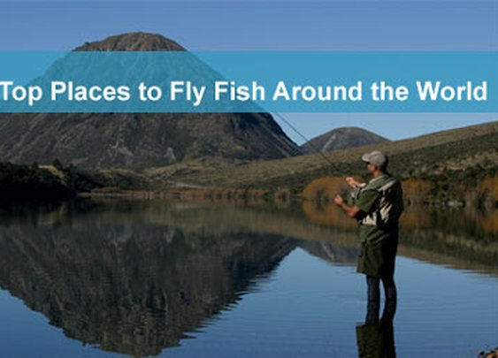 Top 5 Spots to Fly Fish Around the World - BUCKET LIST