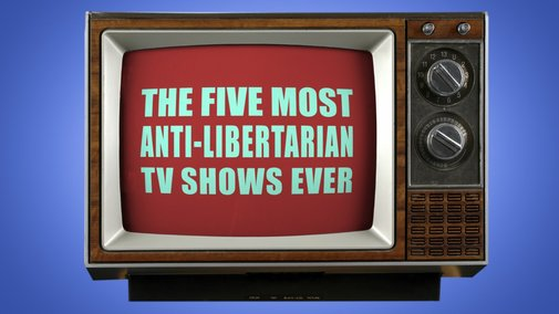 The 5 Most Anti-Libertarian TV Shows Ever! - YouTube