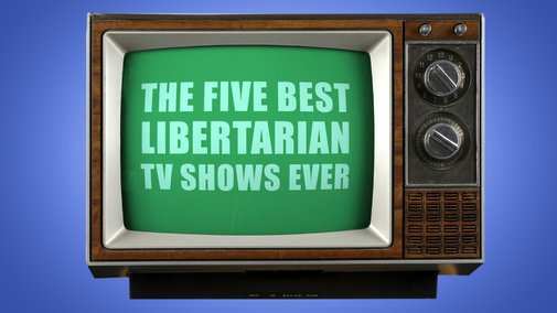 The 5 Best Libertarian TV Shows Ever - YouTube