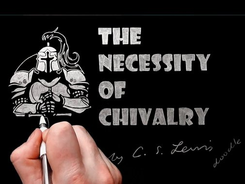 The Necessity of Chivalry by C.S. Lewis Doodle - YouTube