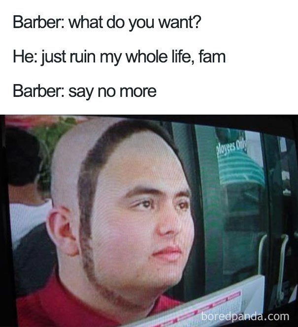 "Terrible Haircuts ""Say No More"" Memes 