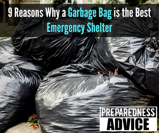 9 Reasons Why a Garbage Bag is the Best Emergency Shelter - Preparedness AdvicePreparedness Advice