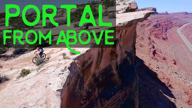 Portal From Above - Video - Pinkbike