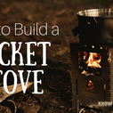 How to Build a DIY Rocket Stove for Camping/Survival (with Design Plans)