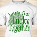 Let's Get Lucky Together Shamrock Products from Getting Weird