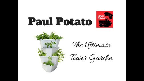 Paul Potato - The Ultimate Tower Garden - YouTube