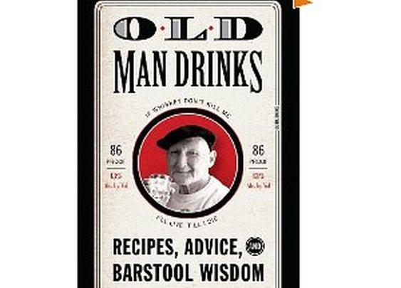 Old Man Drinks: Recipes, Advice and Barstool wisdom.