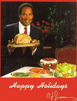 Happy Thanksgiving from O.J Simpson!