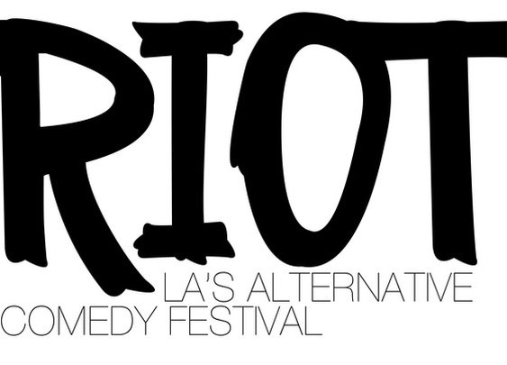 RIOT - LA'S ALTERNATIVE COMEDY FESTIVAL by Abbey Londer — Kickstarter