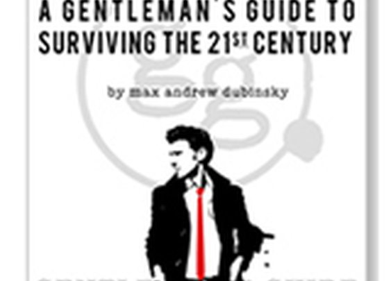 A Gentleman's Guide to Surviving the 21st Century | Make it Mad