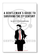 A Gentleman's Guide to Surviving the 21st Century   Make it Mad