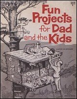 Fun Projects For Dad And The Kids