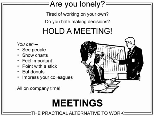 Meetings: Where Work Goes to Die