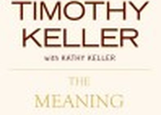 The Meaning of Marriage - Books & Resources by Timothy Keller