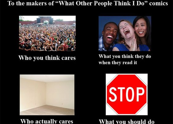 "To the makers of ""What Other People Think I do"""