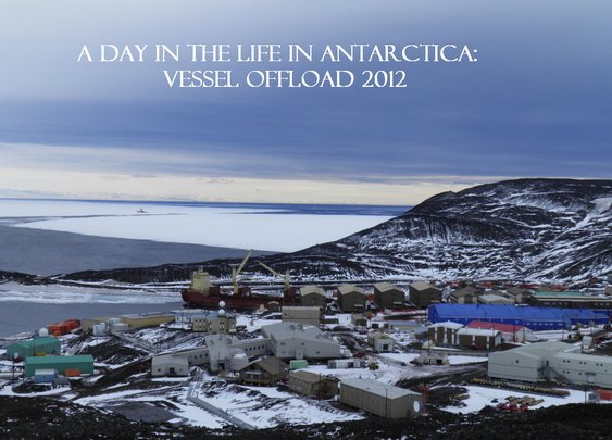DITL: A Day in the Life in Antarctica: Vessel Offload Style