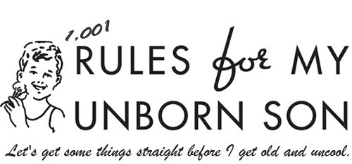 1001 rules for my unborn son