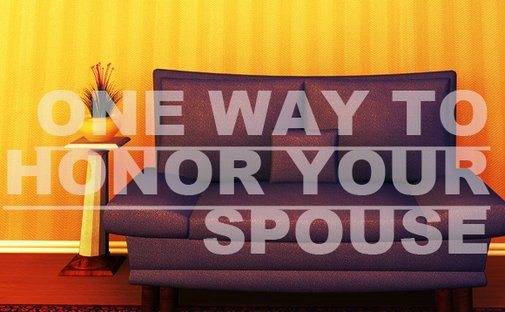 One Way to #Honor Your Spouse (or anyone else) | JonathanPearson.net
