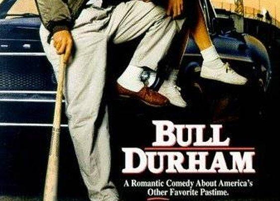 Movie:  Bull Durham