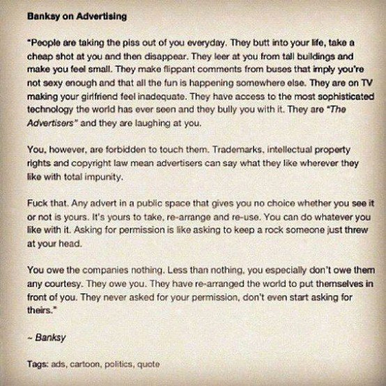 Food for thought (on ads) from Banksy.