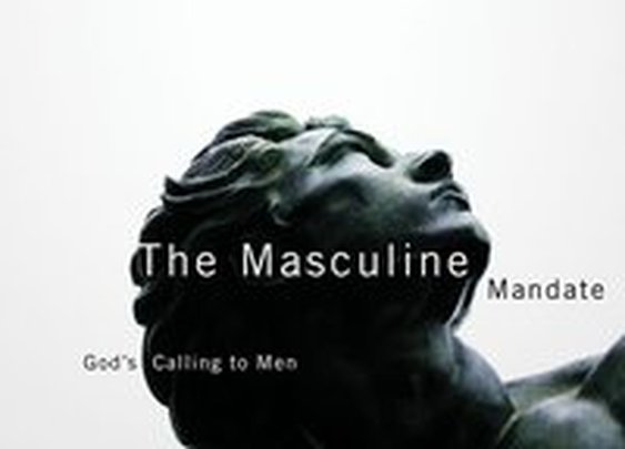 The Masculine Mandate | Challies Dot Com