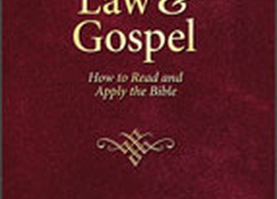 Law and Gospel: How to Read and Apply the Bible