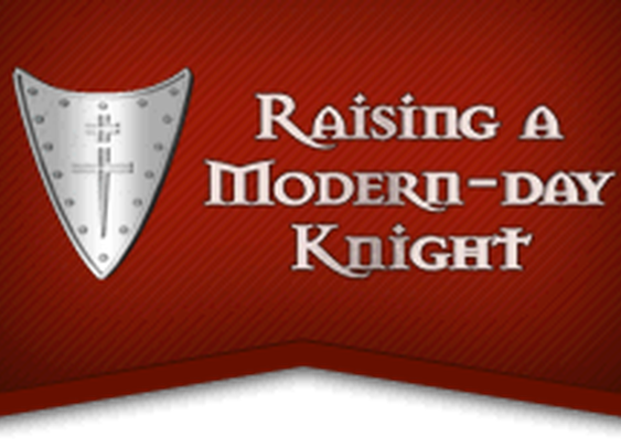 Raising Your Son into Manhood | Raising a Modern-Day Knight