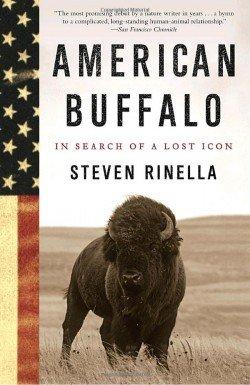 American Buffalo: In Search of a Lost Icon «  Steven Rinella