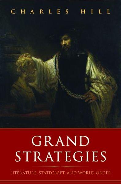 Grand Strategies - Hill, Charles - Yale University Press