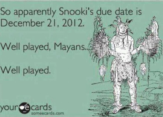 The Mayans Were Right...
