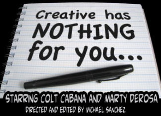 Creative Has Nothing For You...