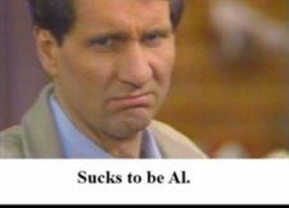 Damn, I wish I was Al.