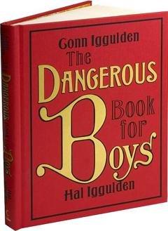 The Dangerous Book For Boys: Hal Iggulden