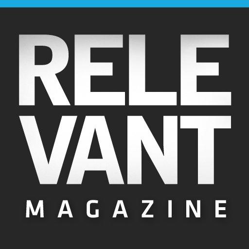 RELEVANT Magazine - God. Life. Progressive Culture.