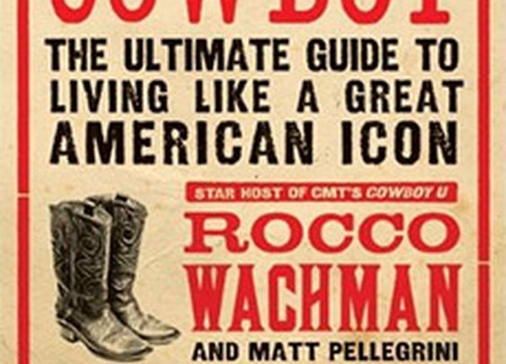 Cowboy: The Ultimate Guide to Living Like a Great American Icon | GearCulture