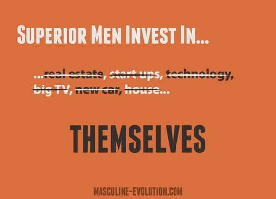 Superior Men Invest in Themselves