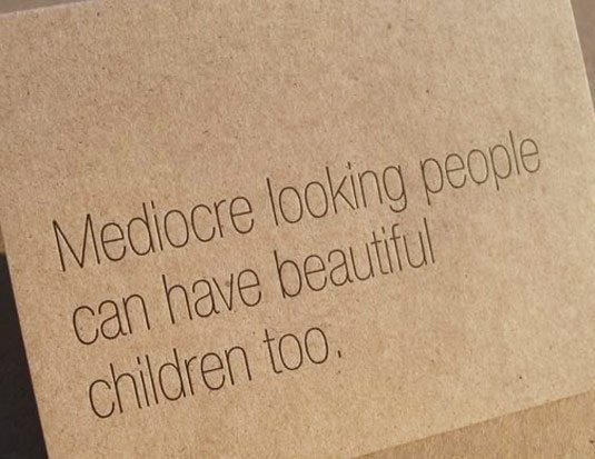 Mediocre Looking People can Have Beautiful Children Too