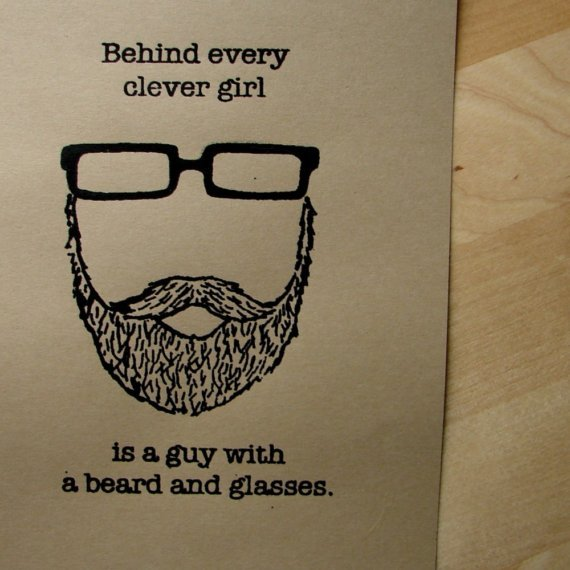 Behind Every Clever Girl is a Guy with a Beard and by eggagogo
