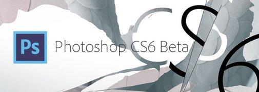Adobe Photoshop CS6 Beta Available Now