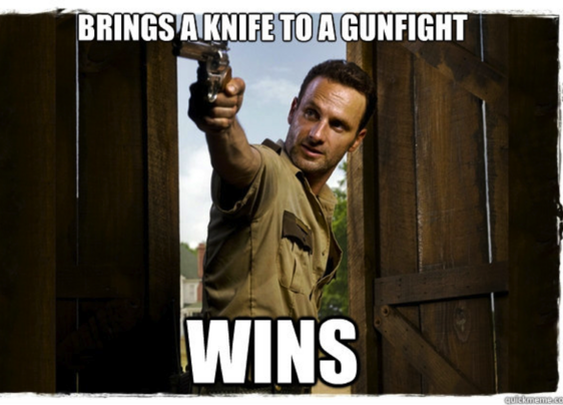 Brings a knife to a gunfight...
