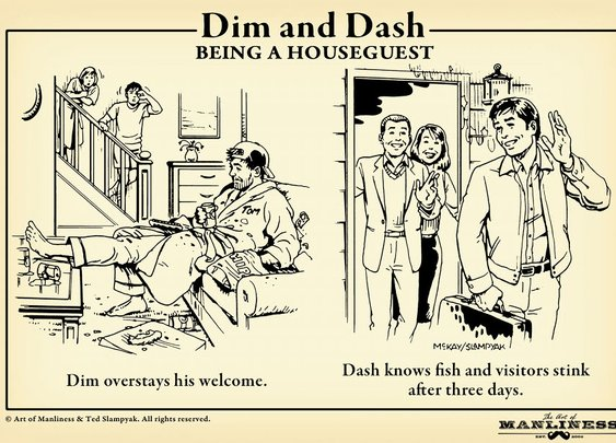 Dim & Dash: Being a Houseguest | The Art of Manliness