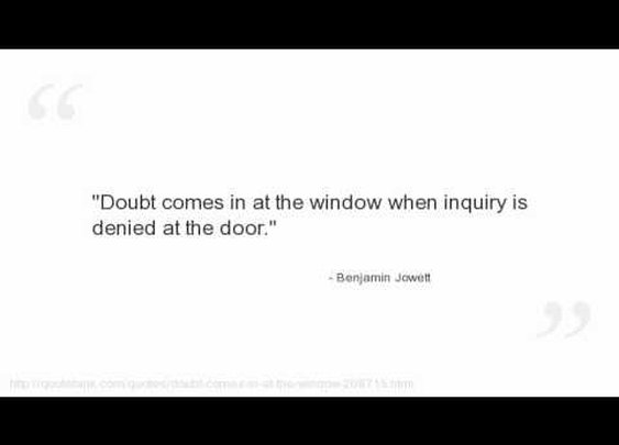 Doubt comes in at the window...