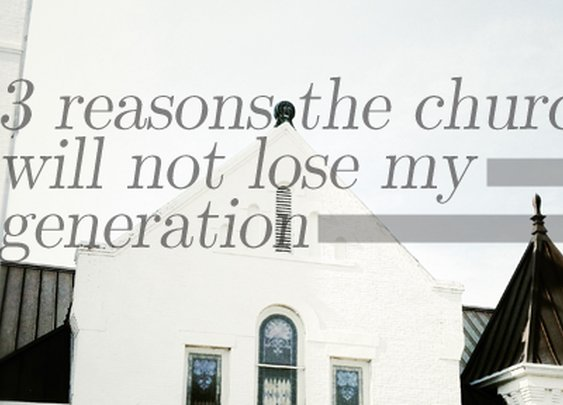 3 Reasons the Church Will NOT Lose My Generation | JonathanPearson.net