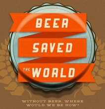 How Beer Saved The World [Infographic]