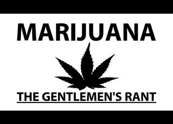 The Gentlemen's Rant: Marijuana      - YouTube