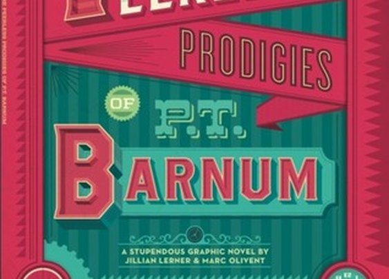 The Invention of Innovation: What P.T. Barnum is About to Teach You, Again