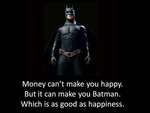 Money can't make you happy...